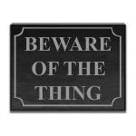 Beware of the Thing Sign